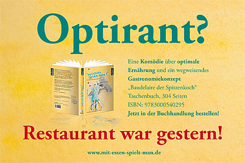 Optirant! Restaurant war gestern!